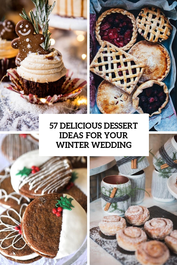 57 Delicious Dessert Ideas For Your Winter Wedding