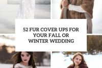 52 fur cover ups for your fall or winter wedding cover