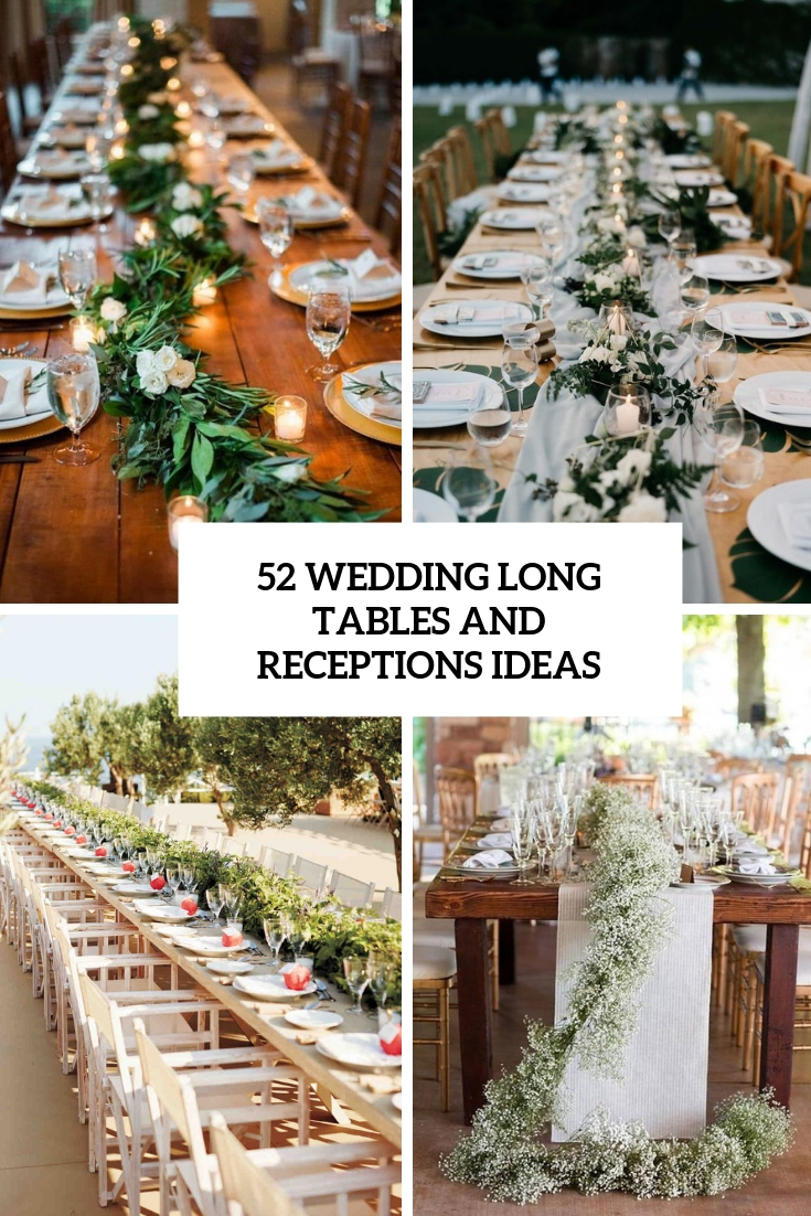 52 Wedding Long Tables And Receptions Ideas