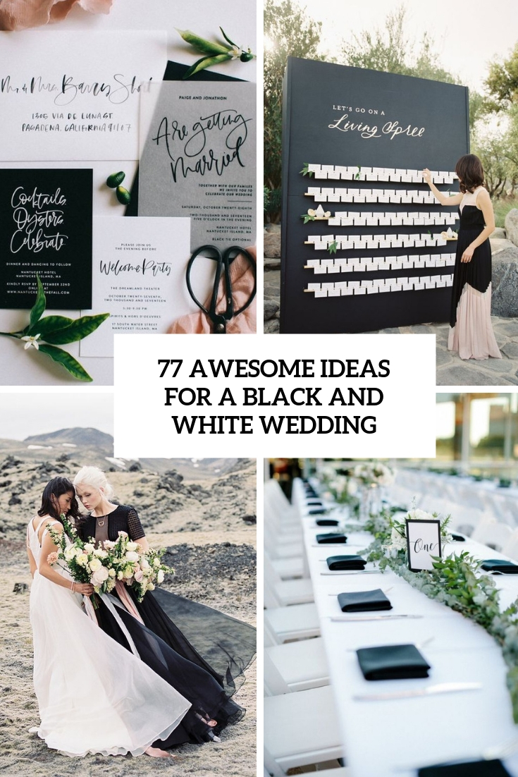 77 Awesome Ideas For A Black And White Wedding