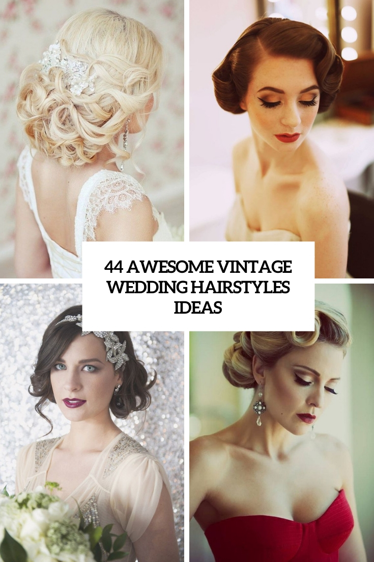 44 Awesome Vintage Wedding Hairstyles Ideas