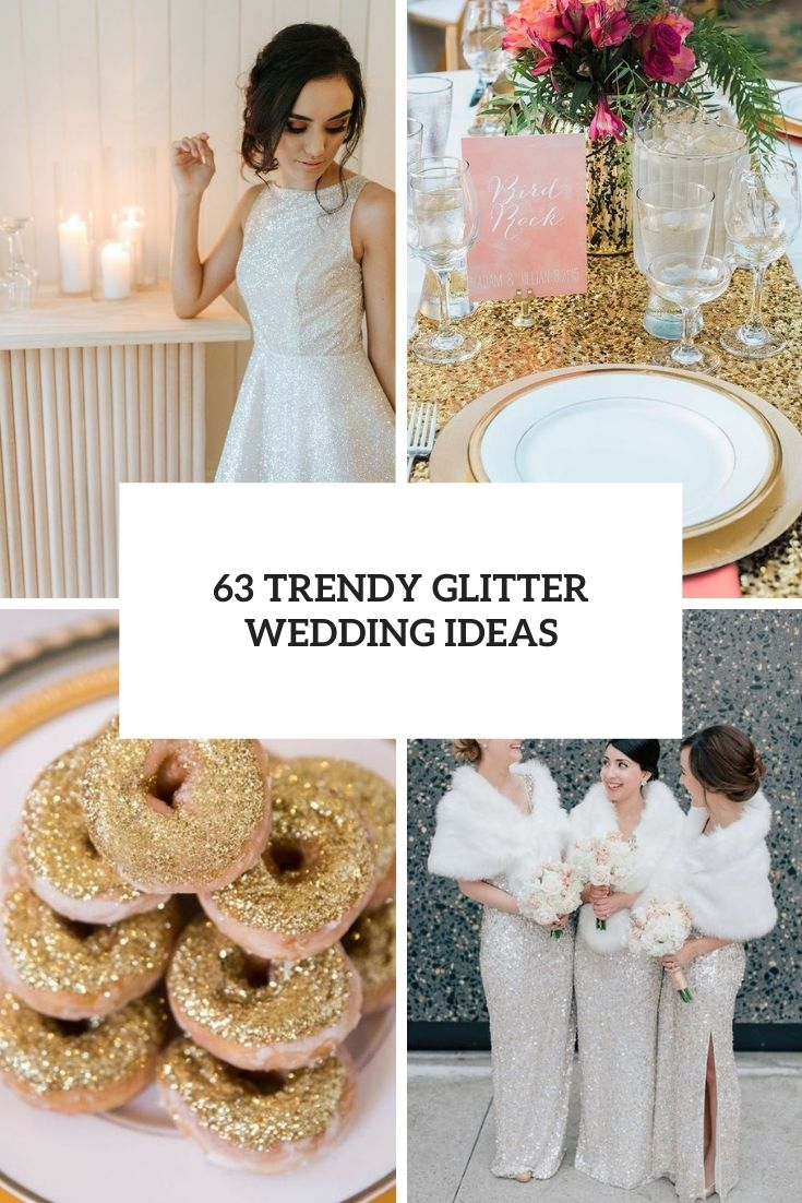 63 Trendy Glitter Wedding Ideas