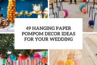 49 hanging paper pompom decor ideas for your wedding cover