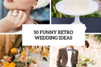 50 funny retro wedding ideas cover