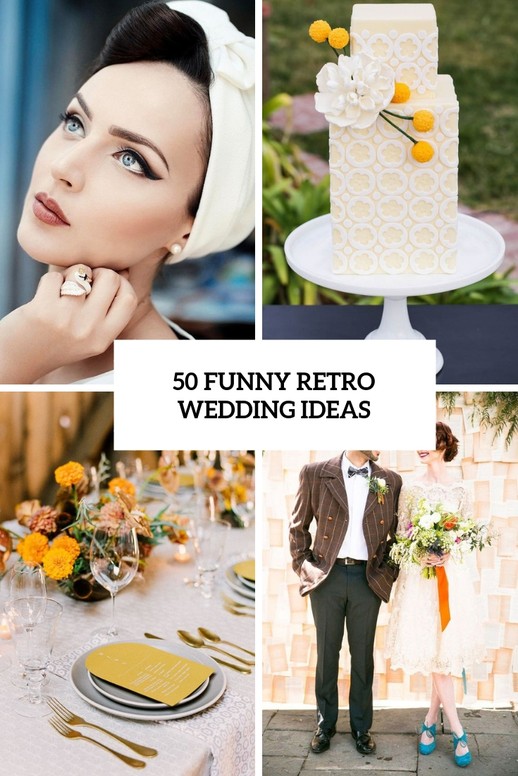 50 Funny 50s Retro Wedding Theme Ideas