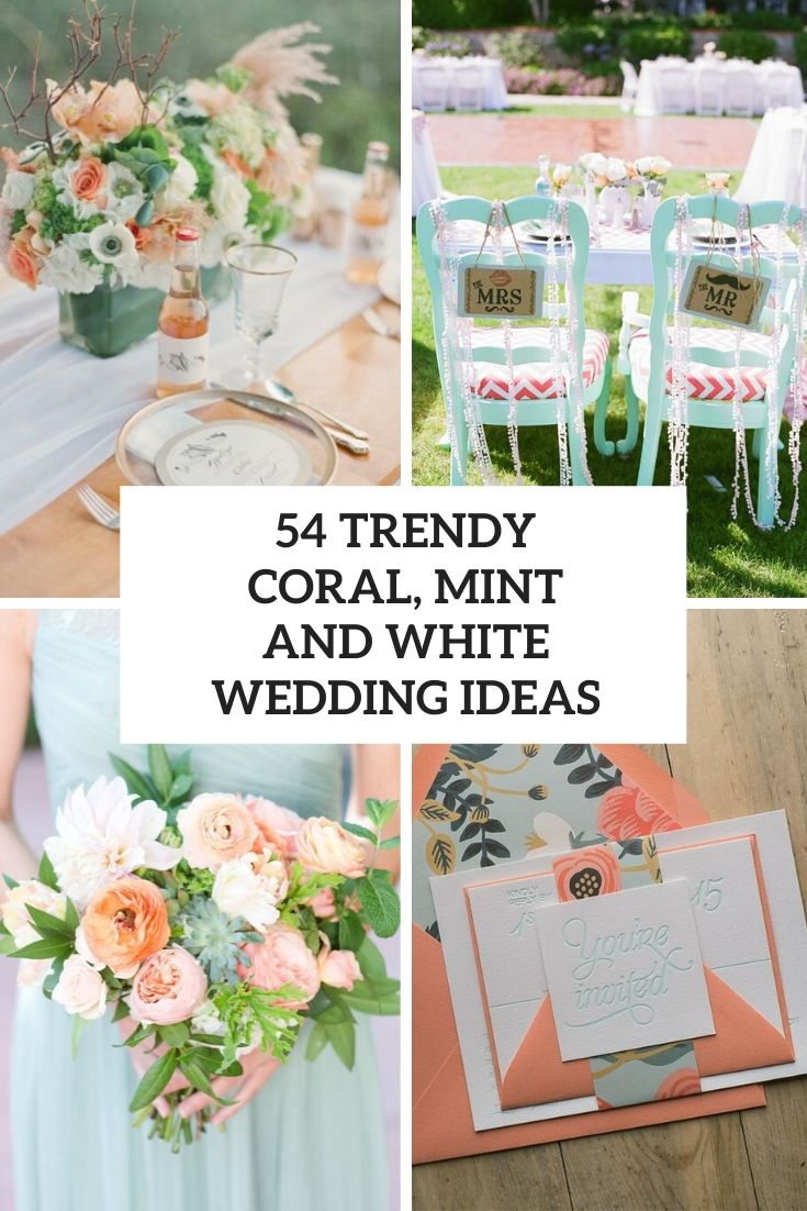54 Trendy Coral, Mint And White Wedding Ideas