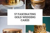 57 fascinating gold wedding cakes cover