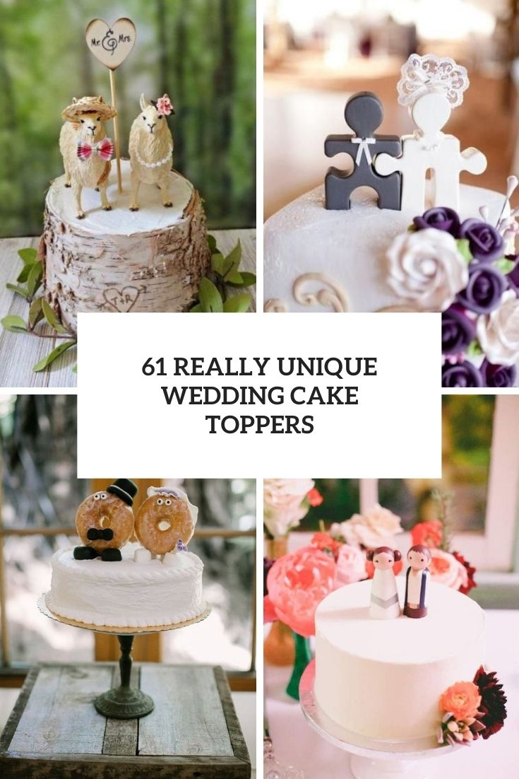 61 Really Unique Wedding Cake Toppers
