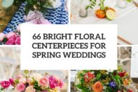 66 bright floral centerpieces for spring weddings cover