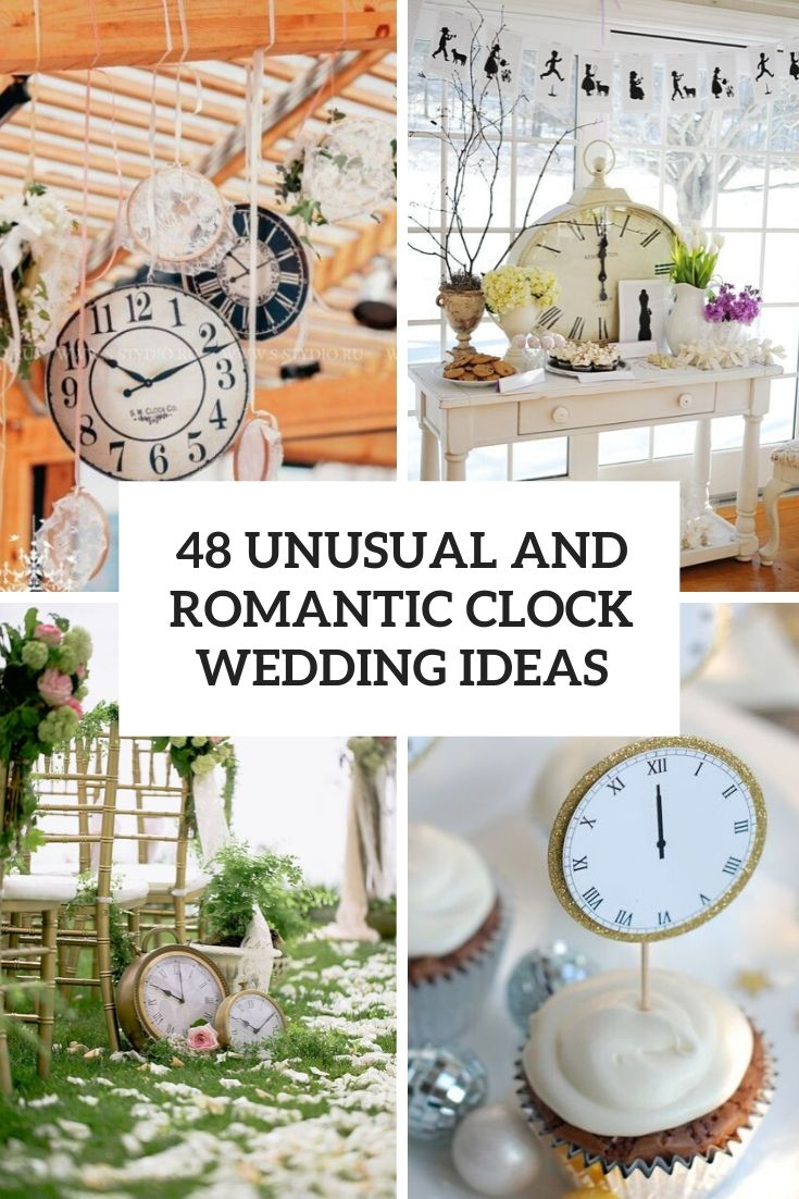 48 Unusual And Romantic Wedding Theme Ideas With Clocks