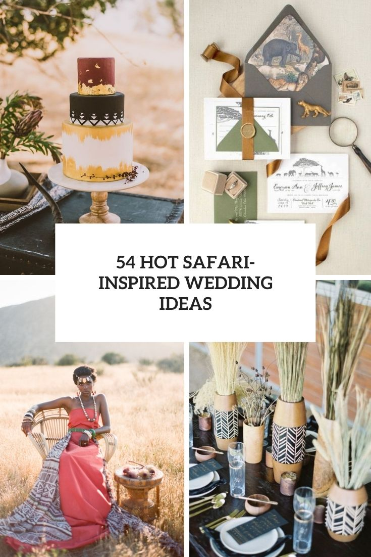 54 Hot Safari-Inspired Wedding Ideas