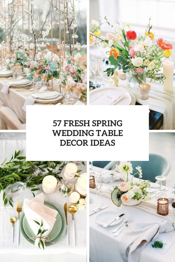 57 Fresh Spring Wedding Table Décor Ideas