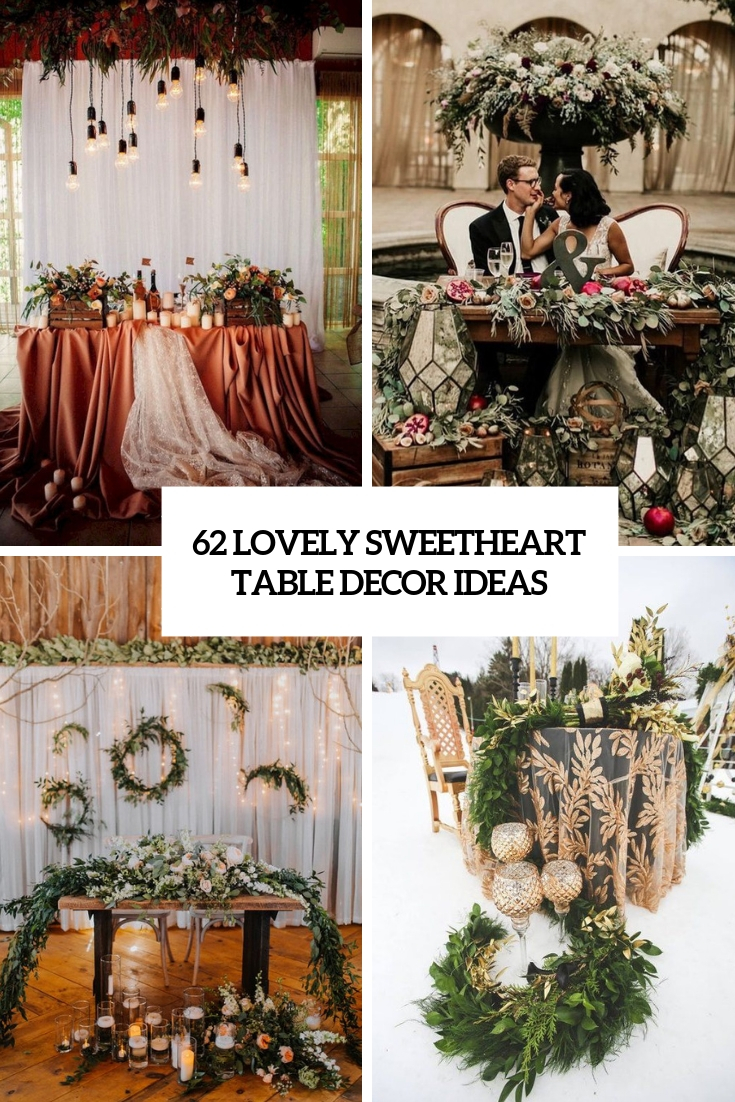 62 Lovely Sweetheart Table Decor Ideas