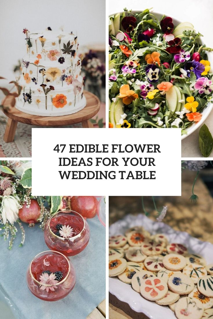 47 Edible Flower Ideas For Your Wedding Table