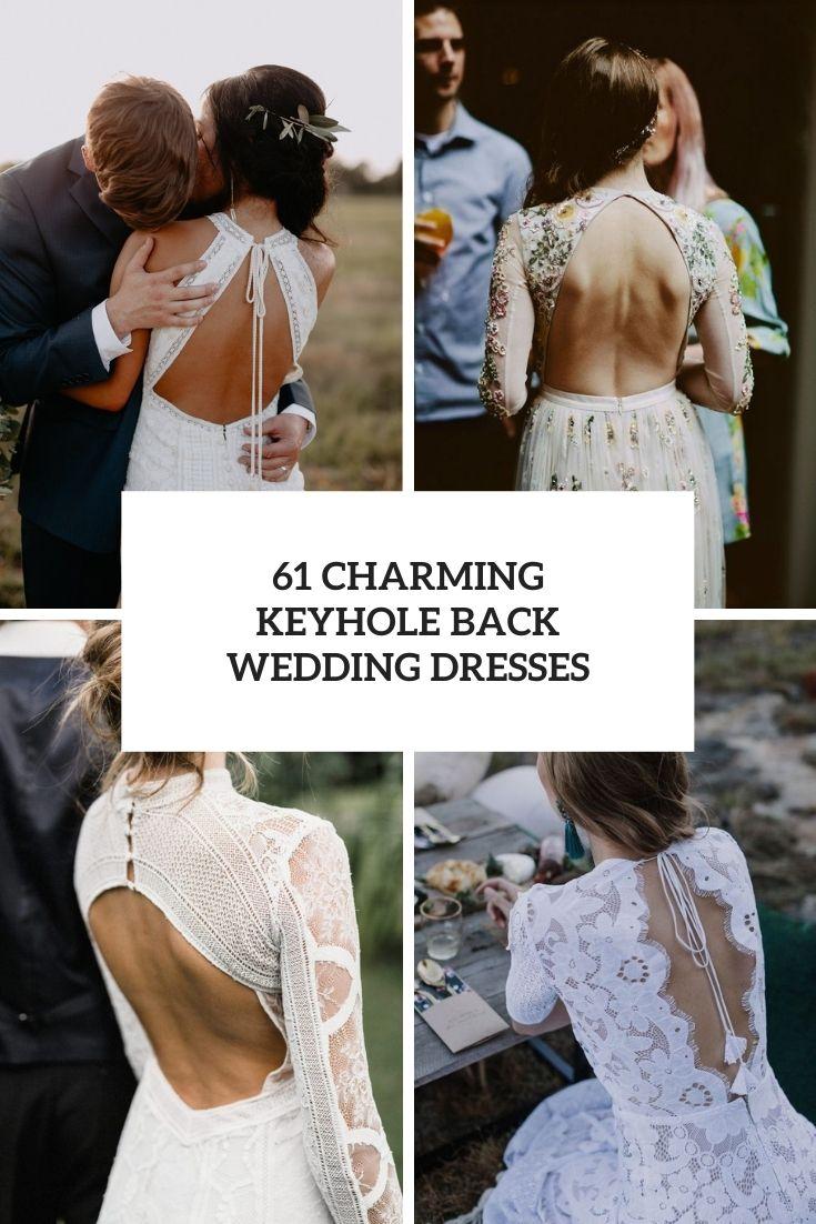 61 Charming Keyhole Back Wedding Dresses