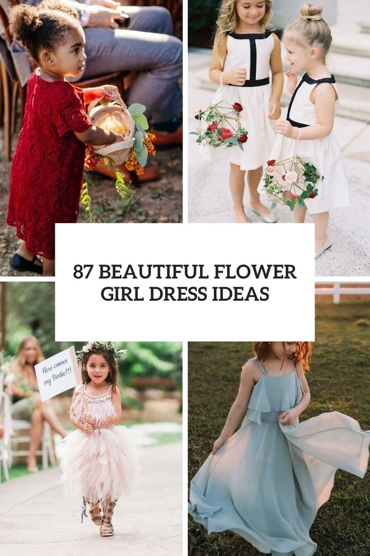 87 Beautiful Flower Girl Dress Ideas