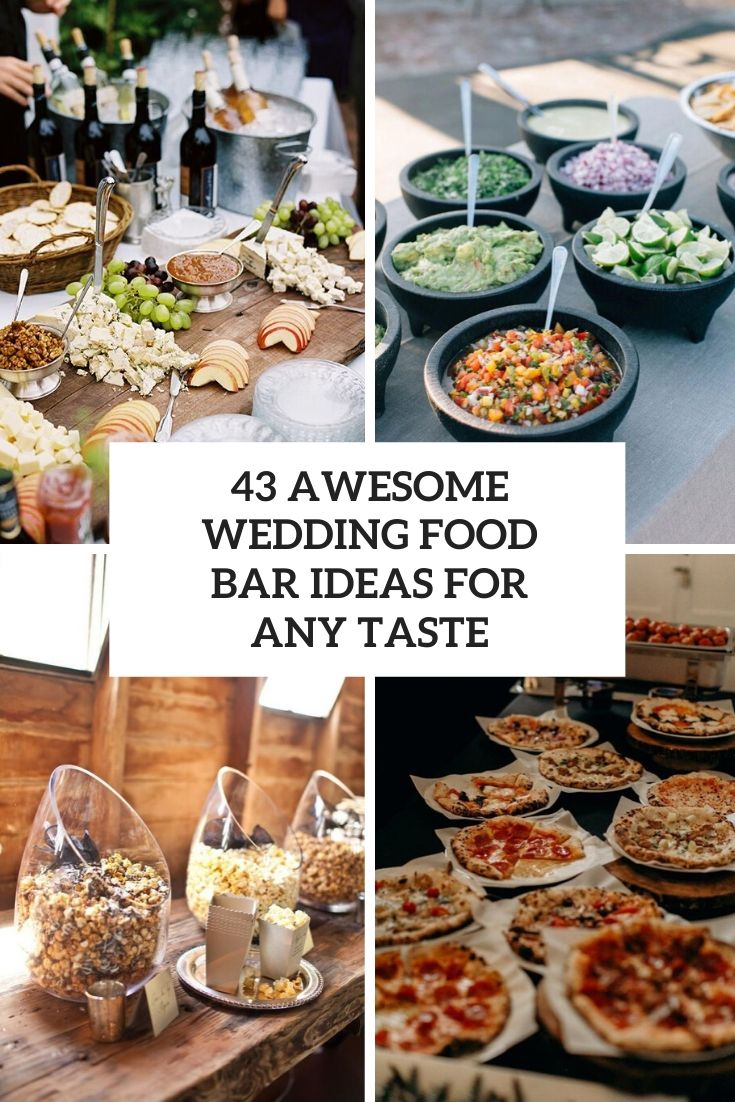 43 Awesome Wedding Food Bar Ideas For Any Taste