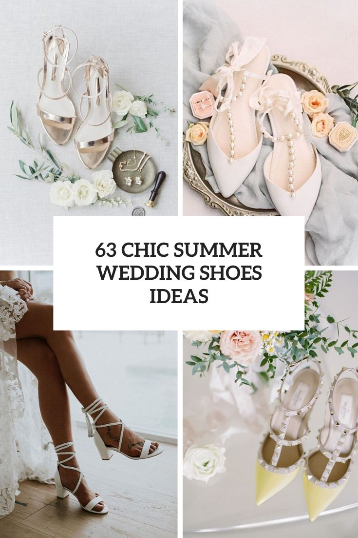 63 Chic Summer Wedding Shoes Ideas