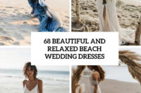 68 beautiful and relaxed beach wedding dresses cover