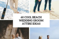 60 cool beach wedding groom attire ideas cover