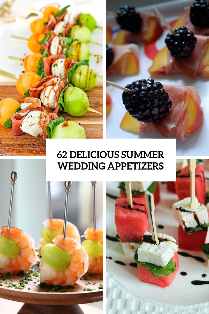 62 Delicious Summer Wedding Appetizers