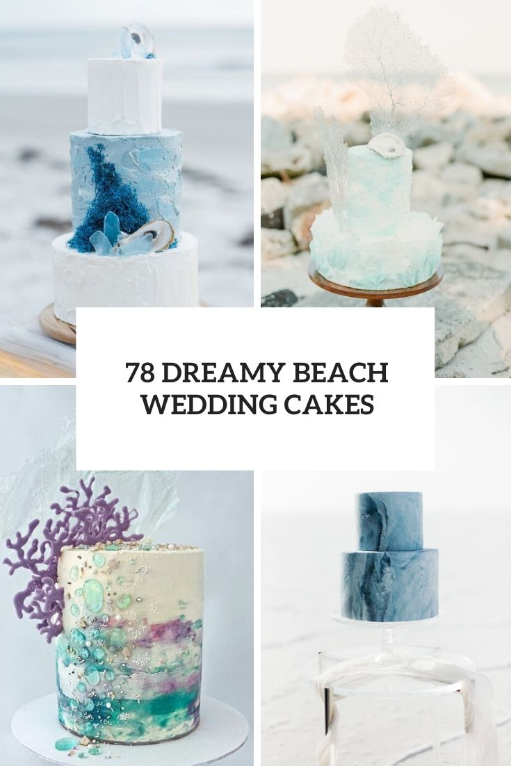 78 Dreamy Beach Wedding Cakes