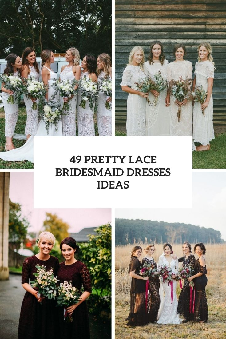 49 Pretty Lace Bridesmaid Dresses Ideas