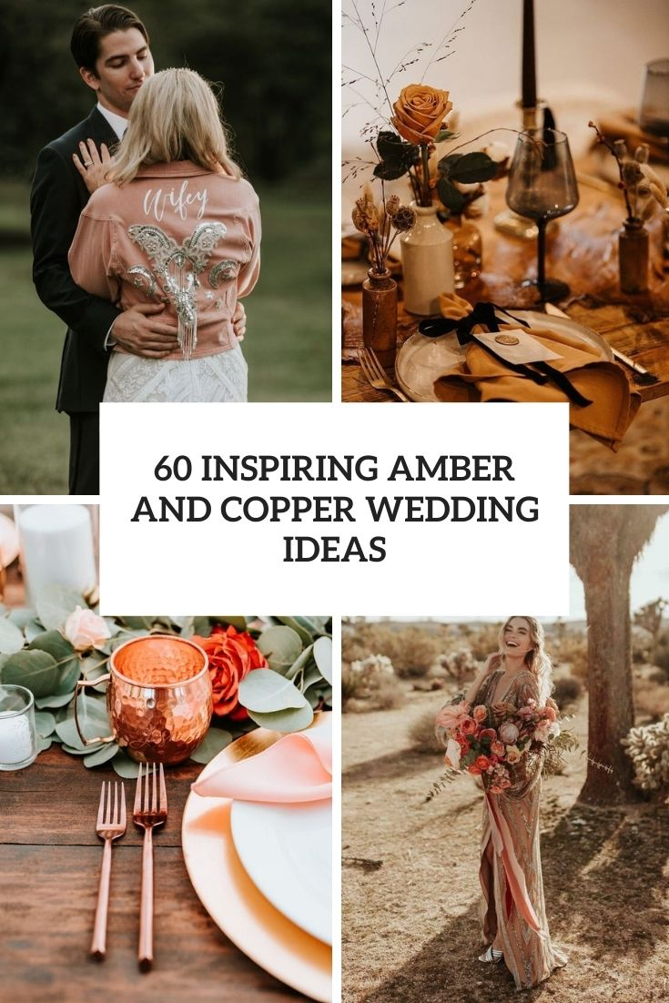 60 Inspiring Amber And Copper Wedding Ideas