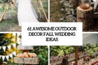 61 awesome outdoor decor fall wedding ideas cover