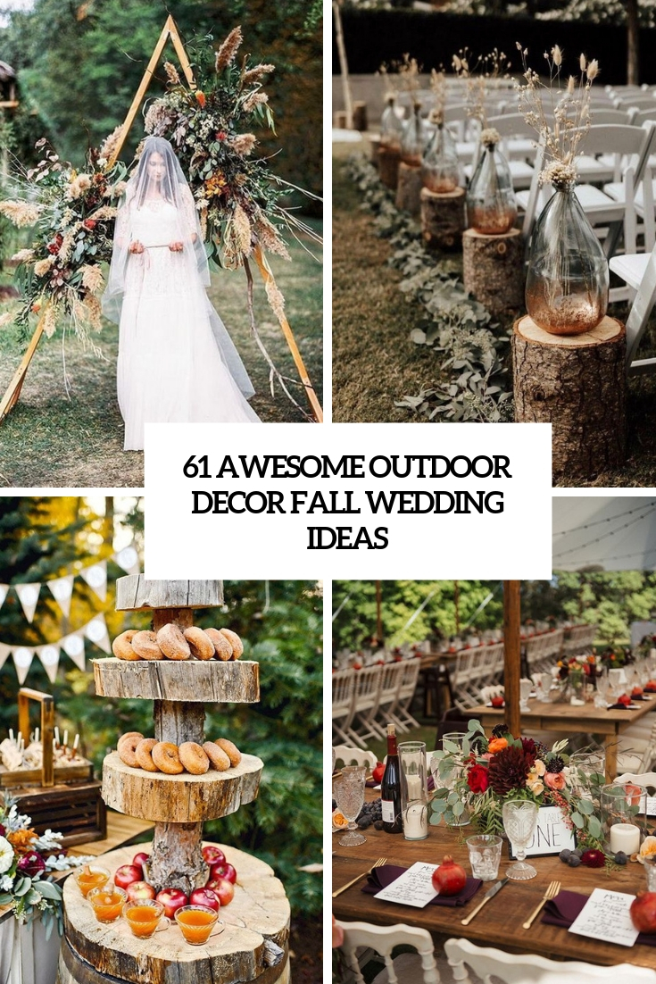 61 Awesome Outdoor Décor Fall Wedding Ideas