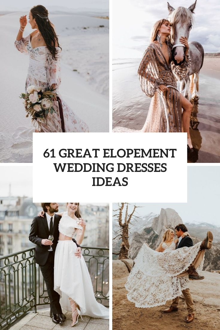 61 Great Elopement Wedding Dresses Ideas