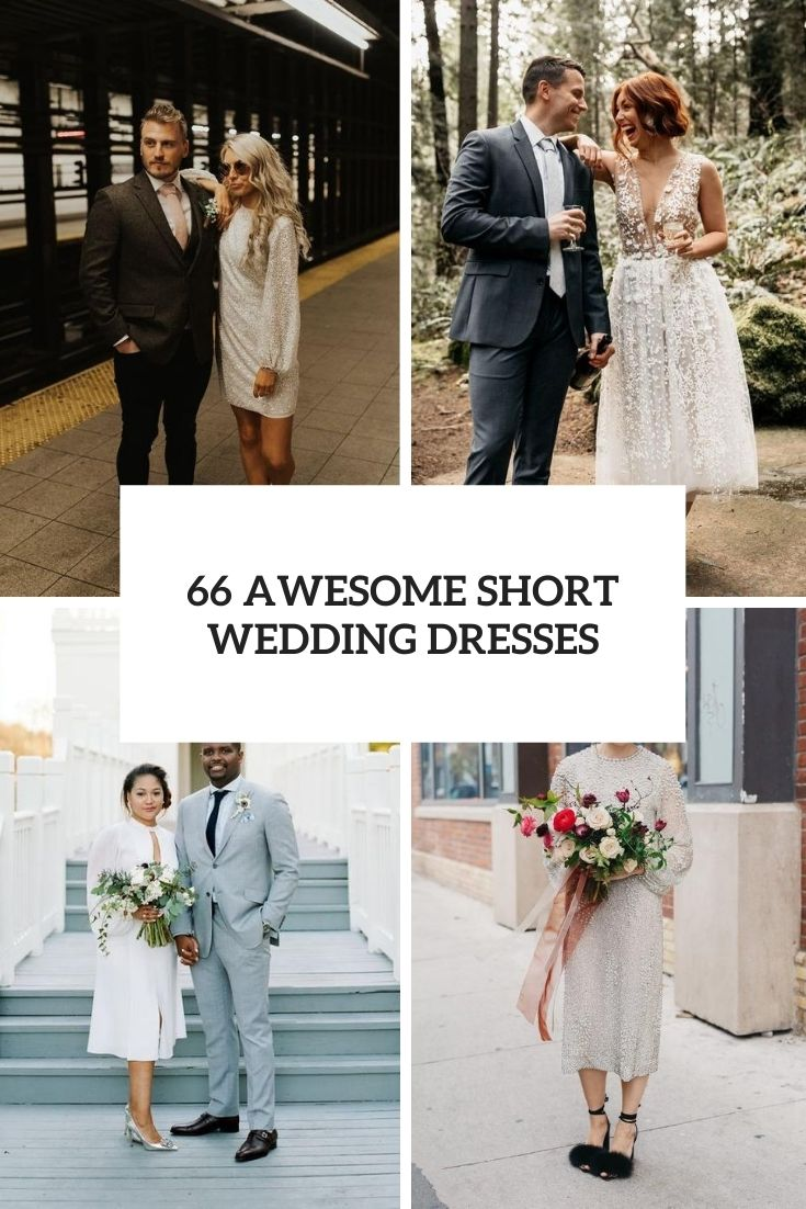 66 Awesome Short Wedding Dresses