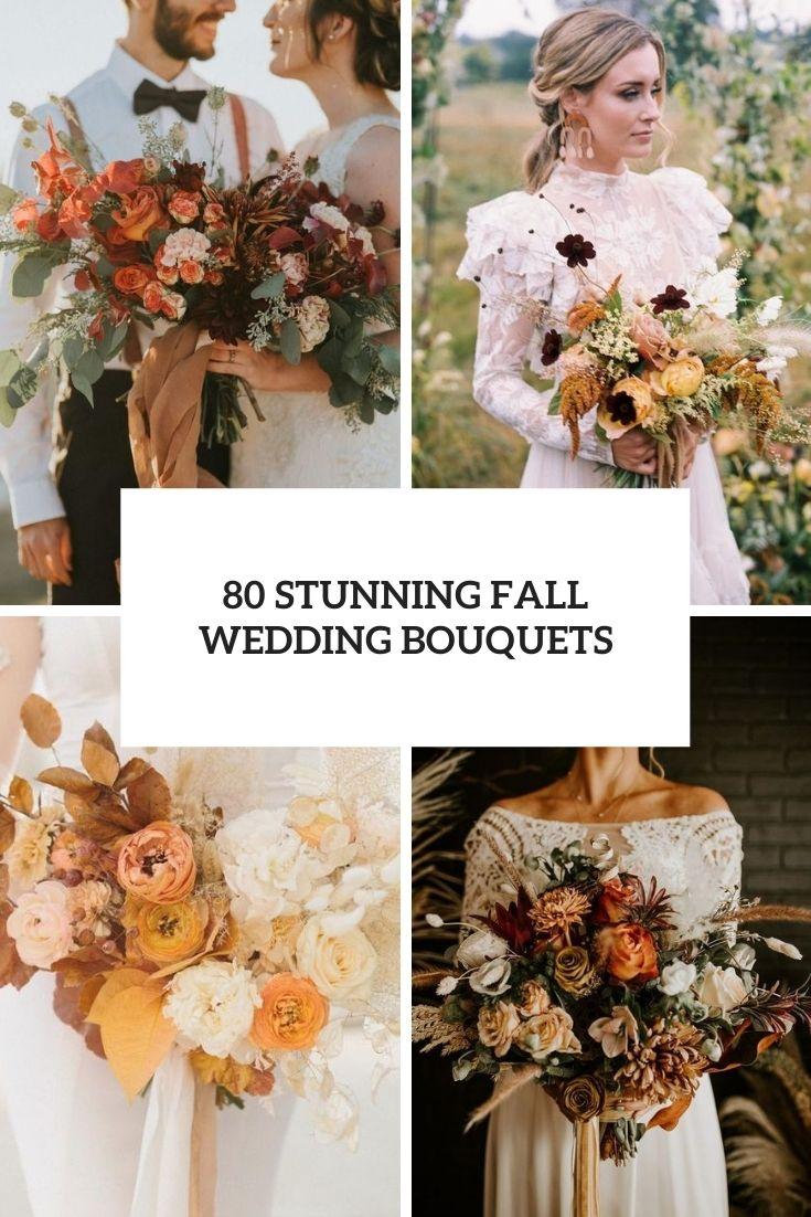 80 Stunning Fall Wedding Bouquets