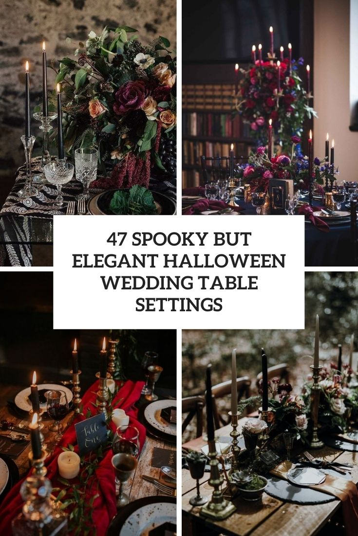47 Spooky But Elegant Halloween Wedding Table Settings