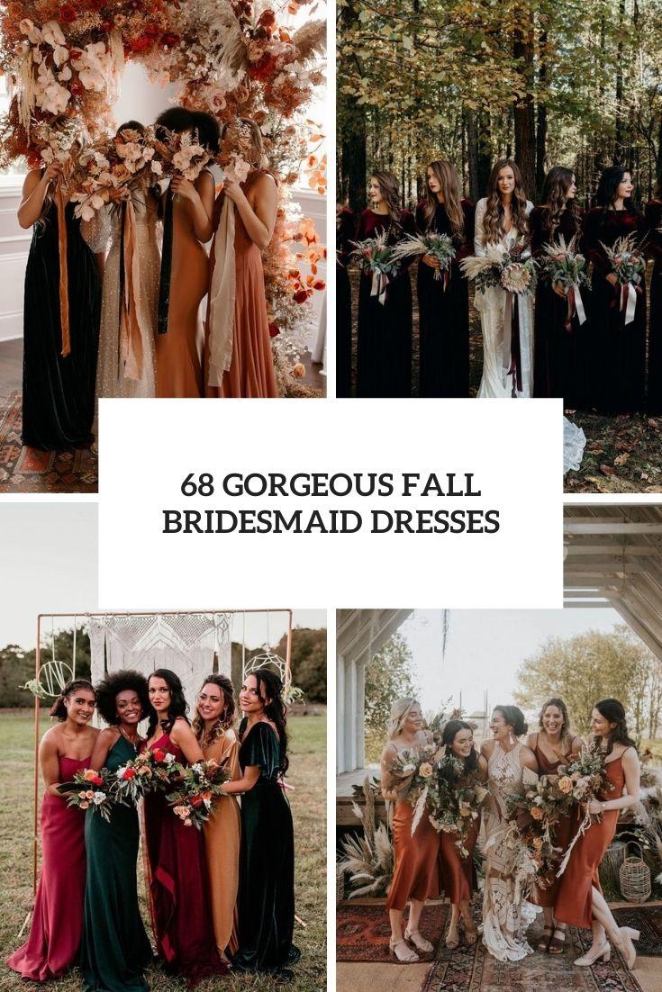68 Gorgeous Fall Bridesmaid Dresses