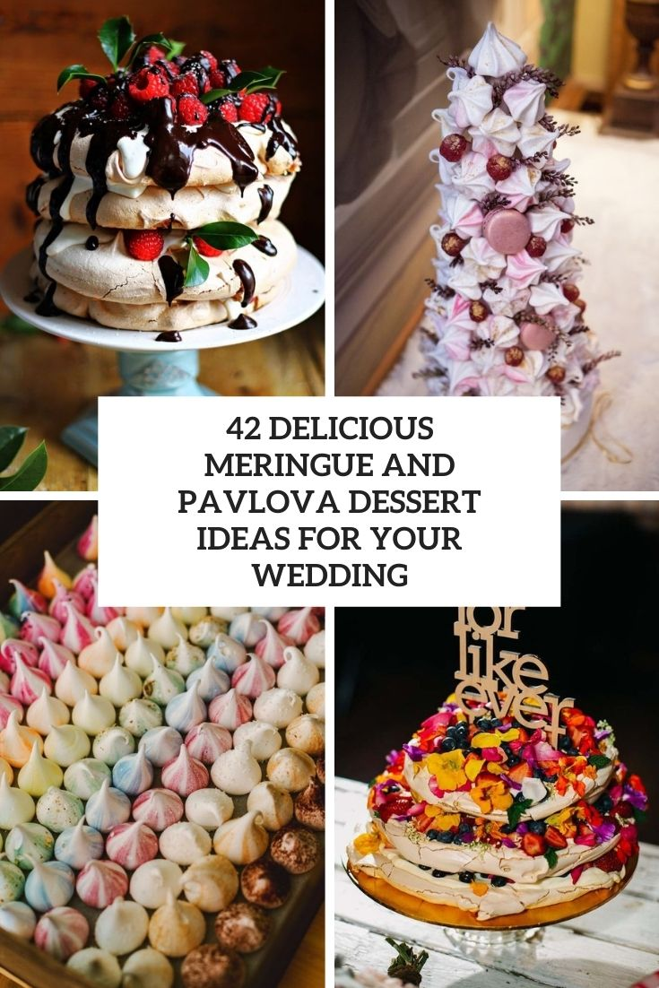 42 Delicious Meringue And Pavlova Dessert Ideas For Your Wedding