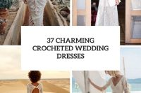 37 charming crocheted wedding dresses cover