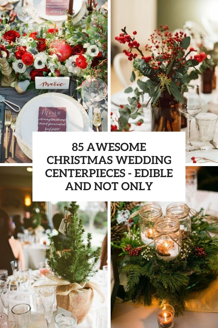 85 Awesome Christmas Wedding Centerpieces – Edible And Not Only