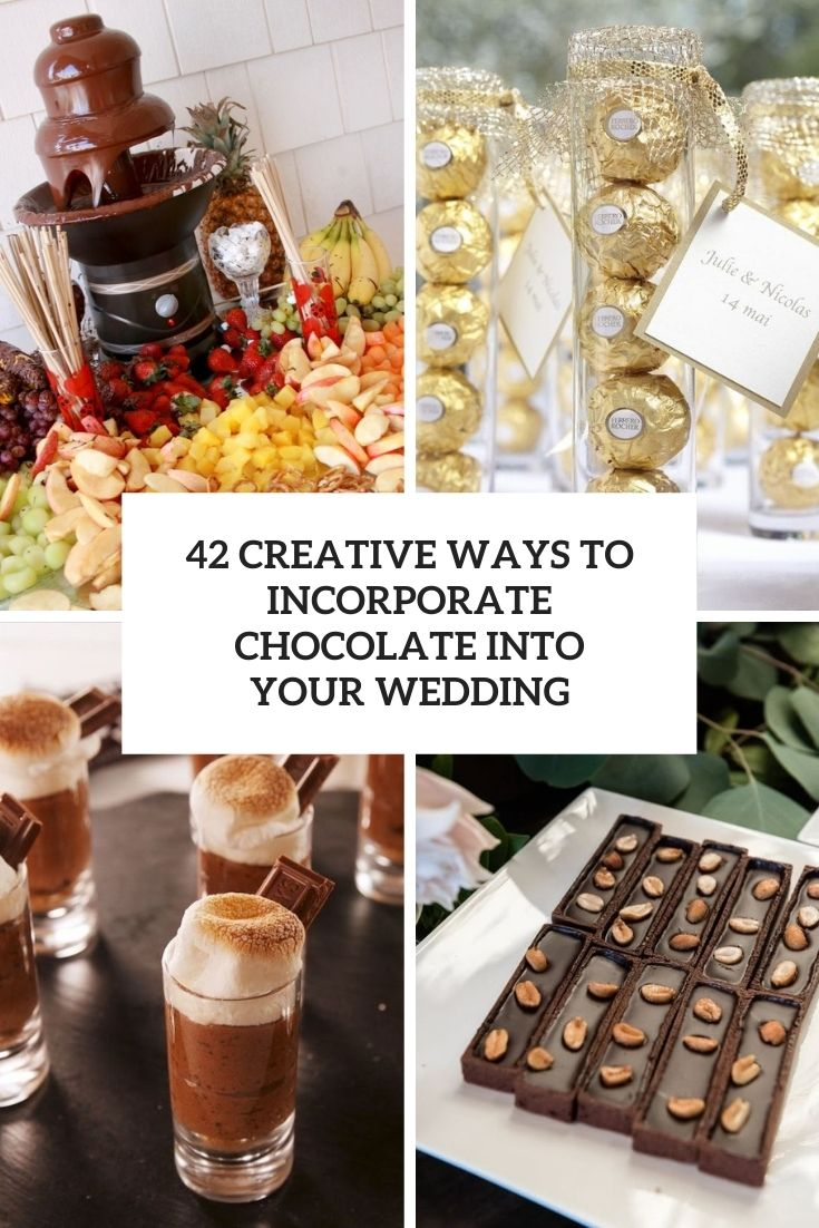 42 Creative Ways To Incorporate Chocolate Into Your Wedding