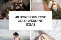 48 gorgeous rose gold wedding ideas cover
