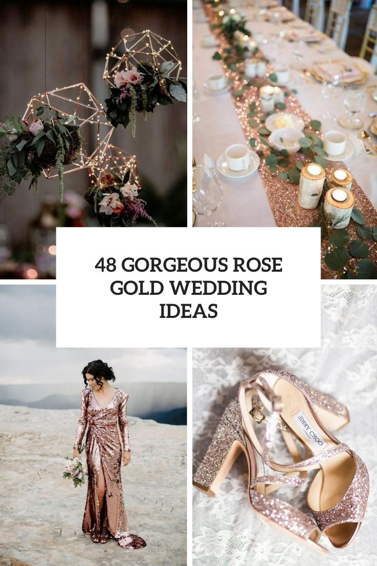 48 Gorgeous Rose Gold With A Sparkle Wedding Ideas