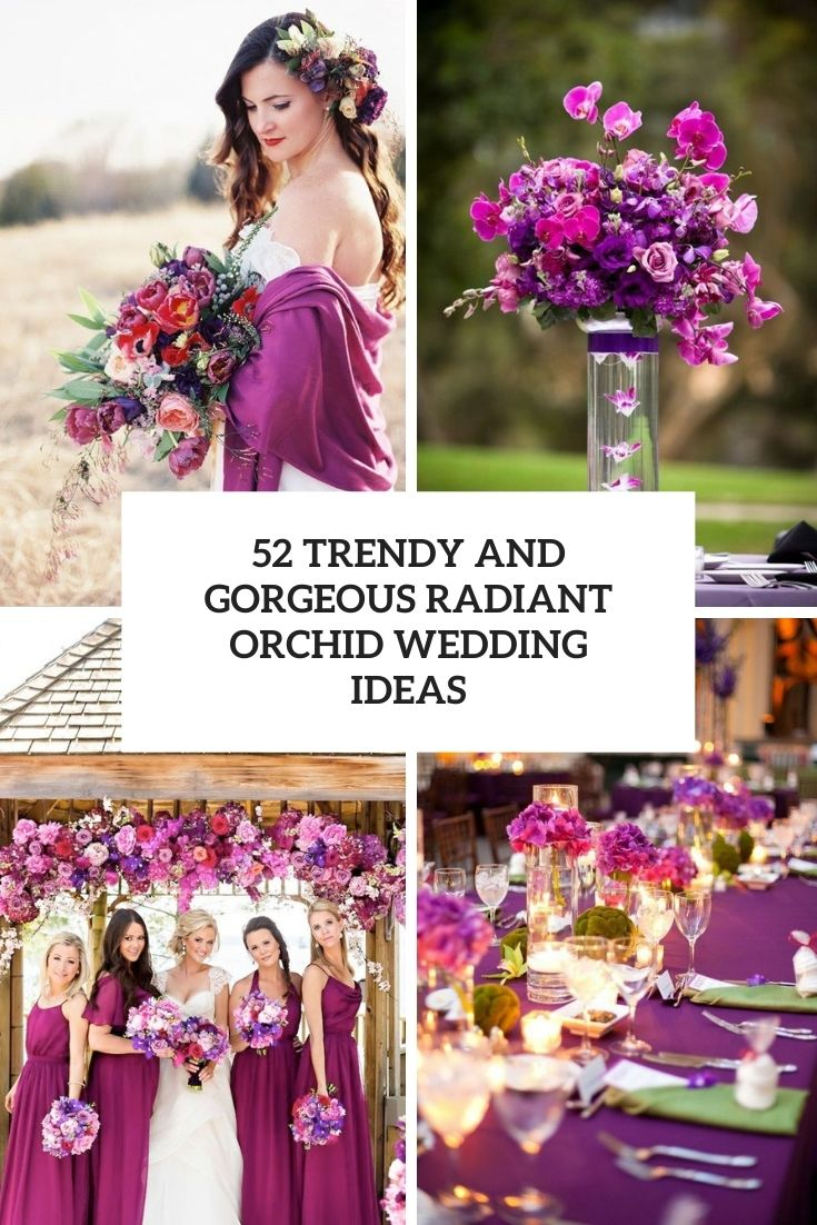 52 Trendy And Gorgeous Radiant Orchid Wedding Ideas