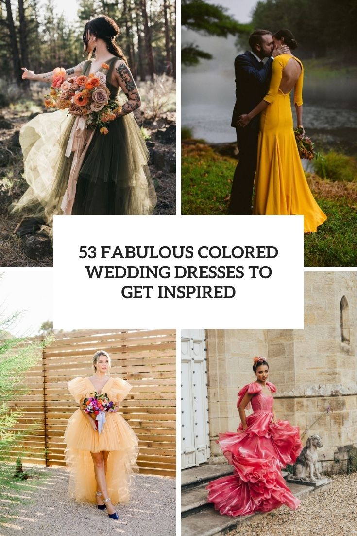 53 Fabulous Colored Wedding Dresses Ideas To Get Inspired