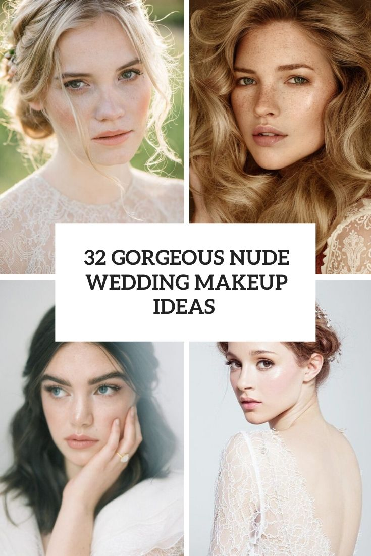 32 Gorgeous Nude Wedding Makeup Ideas