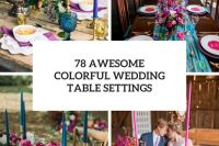 78 awesome colorful wedding table settings cover