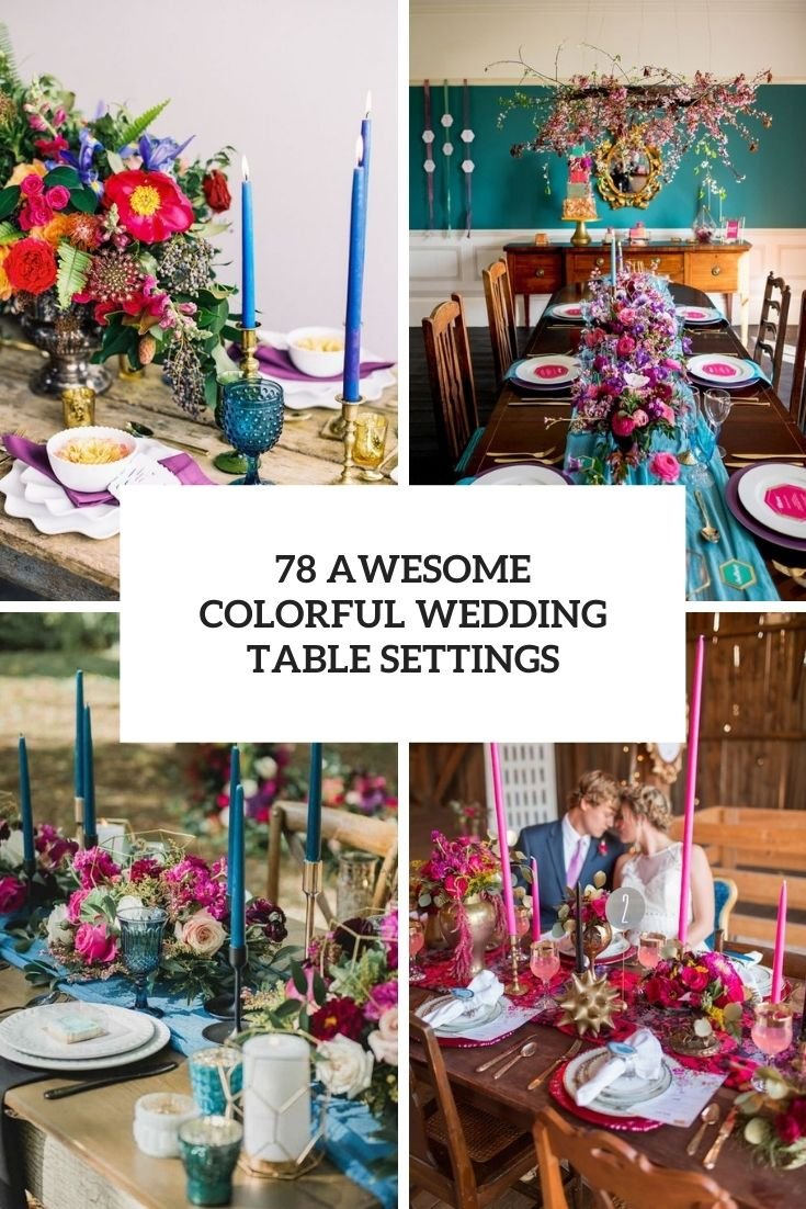 78 Awesome Colorful Wedding Table Settings