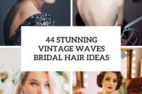 44 stunning vintage waves bridal hair ideas cover