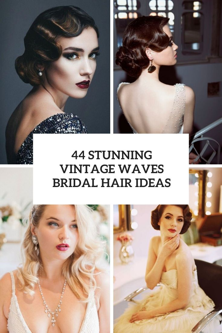 44 Stunning Vintage Waves Bridal Hair Ideas