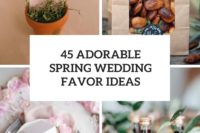 45 adorable spring wedding favors ideas cover