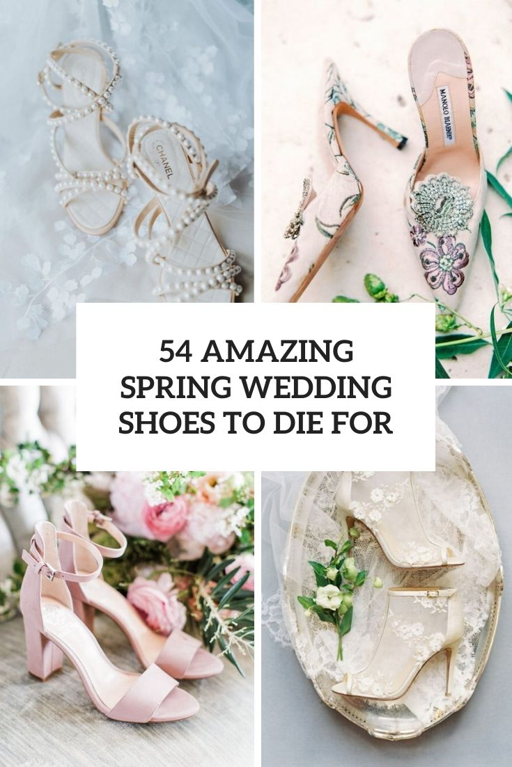 54 Amazing Spring Wedding Shoes To Die For